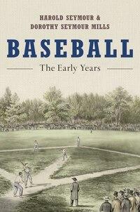Baseball: The Early Years