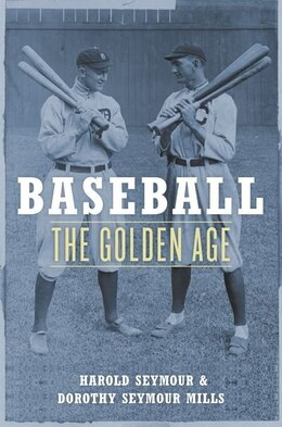 Book Baseball: The Golden Age by Harold Seymour