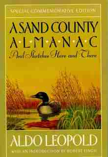 A Sand County Almanac: And Sketches Here and There, Commemorative Edition by Aldo Leopold