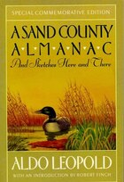 A Sand County Almanac: And Sketches Here and There, Commemorative Edition