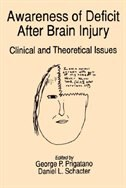 Book Awareness of Deficit After Brain Injury: Clinical and Theoretical Issues by George P. Prigatano