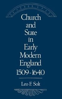Book Church And State In Early Modern England, 1509-1640 by Leo F. Solt