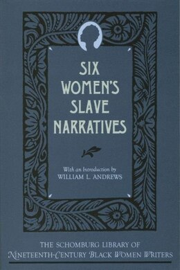 Book Six Womens Slave Narratives by William L. Andrews