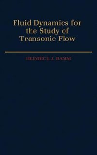Book Fluid Dynamics for the Study of Transonic Flow by Heinrich J. Ramm