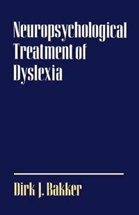 Book Neuropsychological Treatment of Dyslexia by Dirk J. Bakker