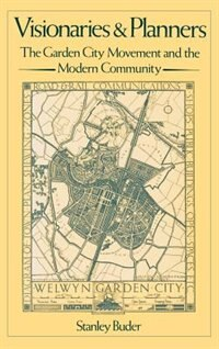 Book Visionaries and Planners: The Garden City Movement and the Modern Community by Stanley Buder