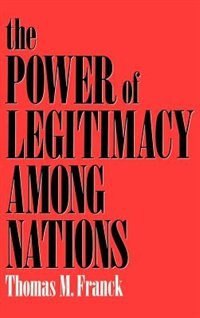 Book The Power of Legitimacy among Nations by Thomas M. Franck