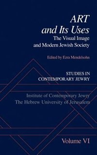 Book Studies in Contemporary Jewry: Volume VI: Art and Its Uses: The Visual Image and Modern Jewish… by Ezra Mendelsohn