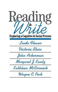 Book Reading-to-Write: Exploring a Cognitive and Social Process by Linda Flower