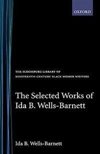 Book The Selected Works of Ida B. Wells-Barnett by Ida B. Wells-Barnett