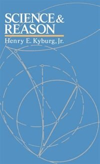 Book Science and Reason: Science & Reason by Henry E. Kyburg