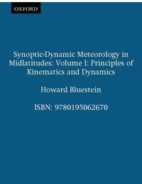 Synoptic-Dynamic Meteorology in Midlatitudes: Volume I: Principles of Kinematics and Dynamics
