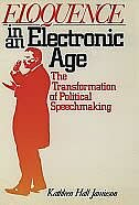 Book Eloquence in an Electronic Age: The Transformation of Political Speechmaking by Kathleen Hall Jamieson