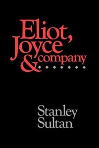 Book Eliot, Joyce and Company by Stanley Sultan