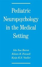 Pediatric Neuropsychology in the Medical Setting