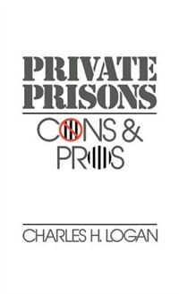 Book Private Prisons: Cons and Pros by Charles H. Logan