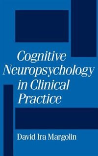 Book Cognitive Neuropsychology in Clinical Practice by David Ira Margolin