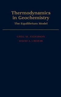Book Thermodynamics in Geochemistry: The Equilibrium Model by Greg M. Anderson