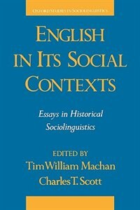 Book English in its Social Contexts: Essays in Historical Sociolinguistics by Tim William Machan