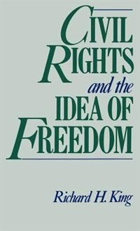 Book Civil Rights and the Idea of Freedom by Richard H. King