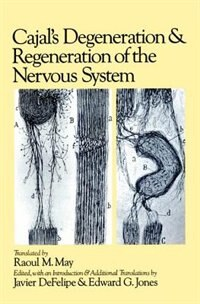 Book Cajals Degeneration and Regeneration of the Nervous System by Santiago Ramon y Cajal