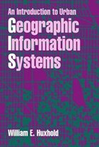 An Introduction to Urban Geographic Information Systems