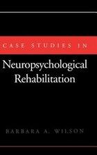 Case Studies in Neuropsychological Rehabilitation