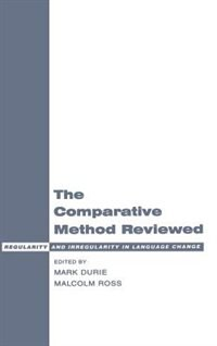 Book The Comparative Method Reviewed: Regularity and Irregularity in Language Change by Mark Durie