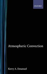 Book Atmospheric Convection by Kerry A. Emanuel