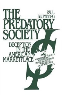 Book The Predatory Society: Deception in the American Marketplace by Paul Blumberg