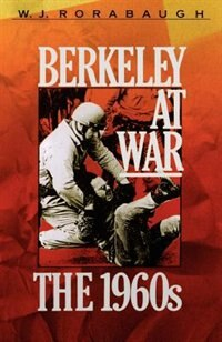 Book Berkeley at War: The 1960s by W.j. Rorabaugh