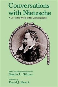 Book Conversations with Nietzsche: A Life in the Words of His Contemporaries by Sander L. Gilman