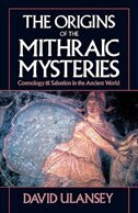 Book The Origins of the Mithraic Mysteries: Cosmology and Salvation in the Ancient World by David Ulansey