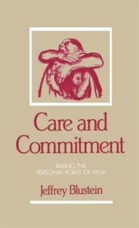 Book Care and Commitment: Taking the Personal Point of View by Jeffrey Blustein