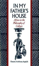 In My Fathers House: Africa in the Philosophy of Culture