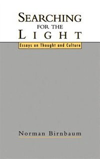 Book Searching for the Light: Essays on Thought and Culture by Norman Birnbaum