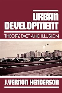 Book Urban Development: Theory, Fact, and Illusion by J. Vernon Henderson