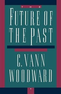 Book The Future of the Past by C. Vann Woodward