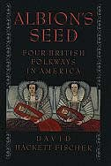 Book Albions Seed: Four British Folkways in America by David Hackett Fischer