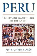 Book Peru: Society and Nationhood in the Andes by Peter Flindell Klaren