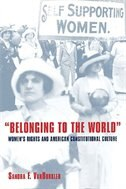 Book Belonging to the World: Womens Rights and American Constitutional Culture by Sandra F. Vanburkleo