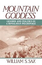 Mountain Goddess: Gender and Politics in a Himalayan Pilgrimage