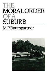 Book The Moral Order of a Suburb by M. P. Baumgartner
