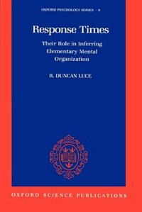 Book Response Times: Their Role in Inferring Elementary Mental Organization by R. Duncan Luce