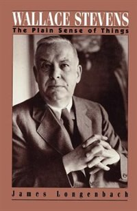 Book Wallace Stevens: The Plain Sense of Things by James Longenbach