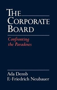 Book The Corporate Board: Confronting the Paradoxes by Ada Demb