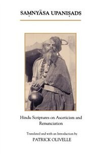 Book The Samnyasa Upanisads: Hindu Scriptures on Asceticism and Renunciation by Patrick Olivelle