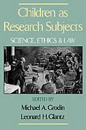Book Children as Research Subjects: Science, Ethics, and Law by Michael A. Grodin