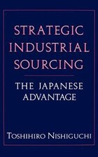 Strategic Industrial Sourcing: The Japanese Advantage