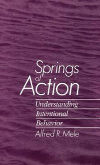 Springs of Action: Understanding Intentional Behavior